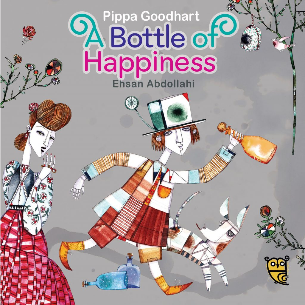 A Bottle of Happiness by Pippa Goodhart & Ehsan Abdollahi